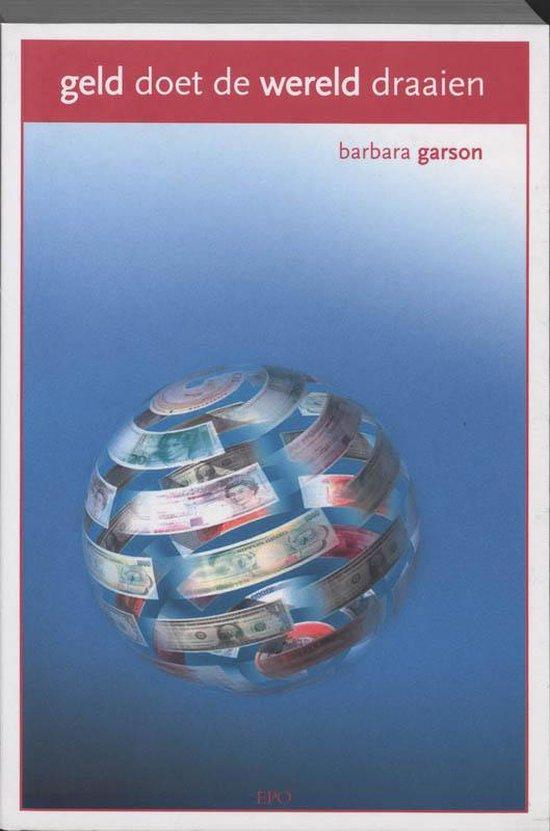 Geld Doet De Wereld Draaien - Barbara Gibson   Fthsonline.com