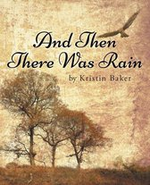 Boek cover And Then There Was Rain van Kristin Baker