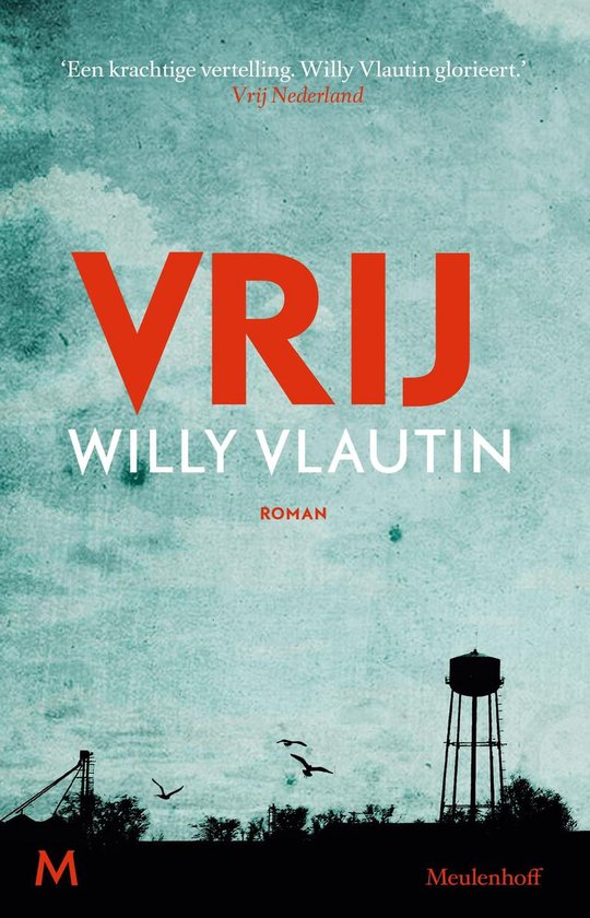 Vrij - Willy Vlautin |