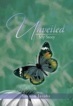 Unveiled - My Story
