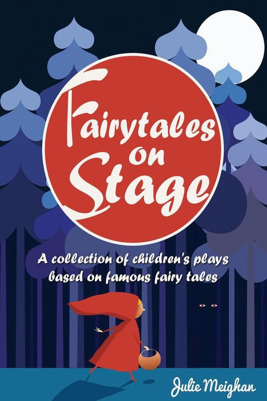 Fairytales on Stage: A collection of children's plays based on famous fairy tales