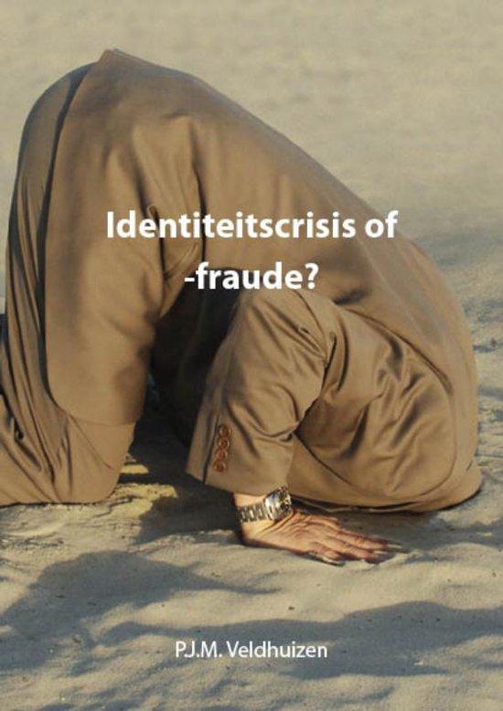 Identiteitscrisis of -fraude? - P.J.M. Veldhuizen |