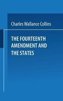 The Fourteenth Amendment and the States