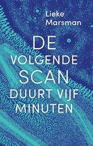 De volgende scan duurt vijf minuten