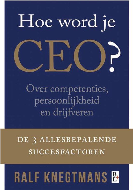 Hoe word je CEO? - Ralf Knegtmans |