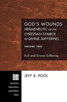 God's Wounds: Hermeneutic of the Christian Symbol of Divine Suffering, Volume II