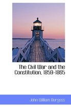 The Civil War and the Constitution, 1859-1865