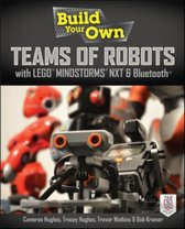 Build Your Own Teams of Robots with LEGO (R) Mindstorms (R) NXT and Bluetooth (R)