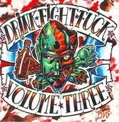 Drink Fight Fuck Vol.3