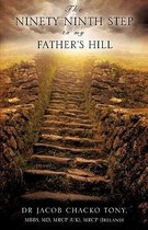 The Ninety Ninth Step to My Father's Hill