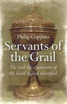 Boek cover Servants of the Grail - The real-life characters of the Grail legend identified van Philip Coppens (Paperback)