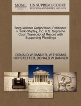 Omslag Borg-Warner Corporation, Petitioner, V. York-Shipley, Inc. U.S. Supreme Court Transcript of Record with Supporting Pleadings