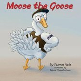 Moose the Goose