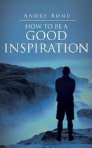 How to Be a Good Inspiration