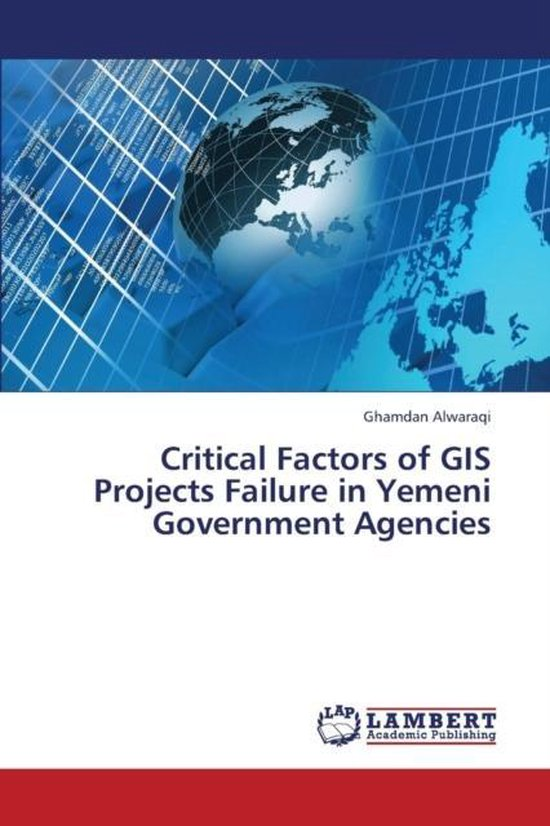 Critical Factors of GIS Projects Failure in Yemeni Government Agencies