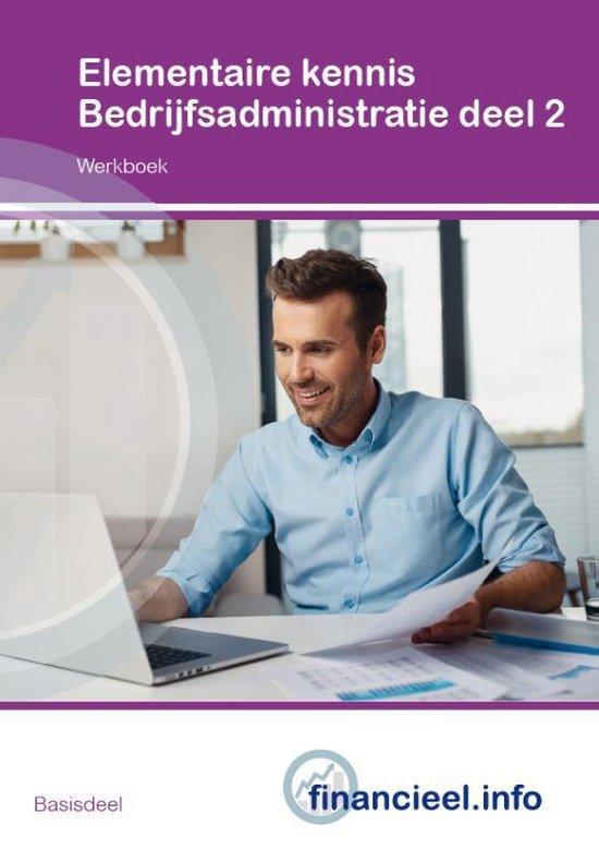 Financieel administratieve beroepen - Elementaire kennis Bedrijfsadministratie 2 werkboek - Peter H.C. Hintzen |