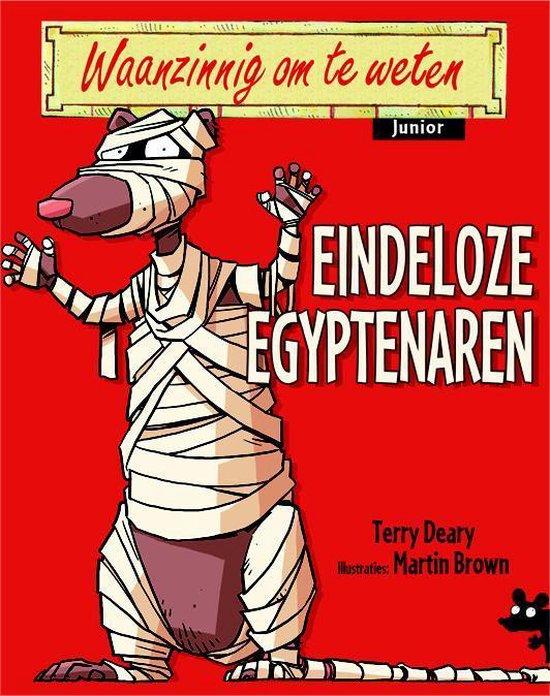 Waanzinnig om te weten Junior - Eindeloze Egyptenaren - Terry Deary |
