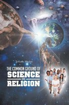 The Common Ground of Science and Religion