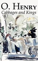 Cabbages and Kings by O. Henry, Fiction, Literary, Classics, Short Stories