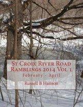 St Croix River Road Ramblings 2014 Vol 1