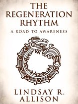 The Regeneration Rhythm: A Road to Awareness