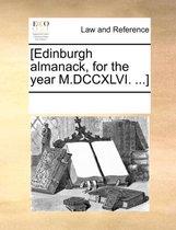 [Edinburgh Almanack, for the Year M.DCCXLVI. ...]