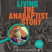 Living the Anabaptist Story