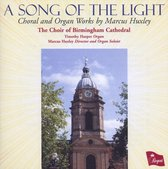 Song Of The Light: Choral and Organ Works by Marcus Huxley