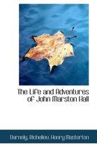 The Life and Adventures of John Marston Hall