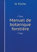 Manuel de Botanique Forstiere