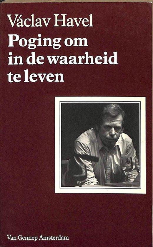 Poging om in de waarheid te leven - Václav Havel  