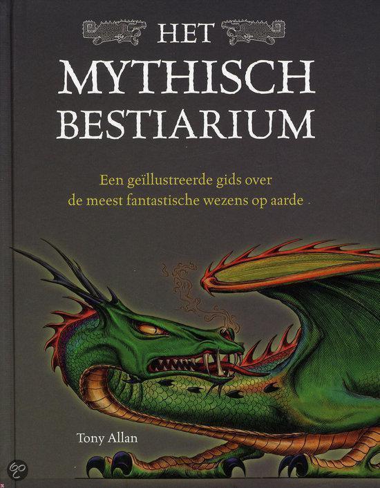 Het mythisch bestiarium - Tony Allan |