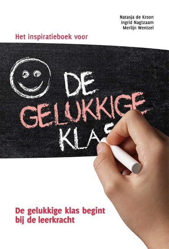 Het inspiratieboek voor de gelukkige klas - Natasja de Kroon |