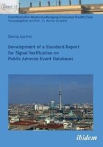Development of a Standard Report for Signal Verification on Public Adverse Event Databases.