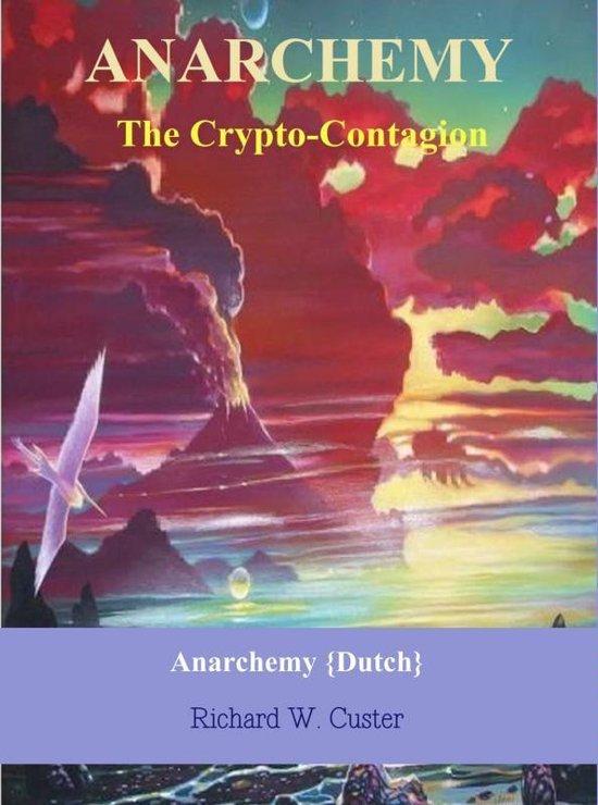 Anarchemy - Richard W. Custer |