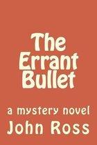 The Errant Bullet