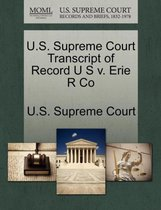 U.S. Supreme Court Transcript of Record U S V. Erie R Co