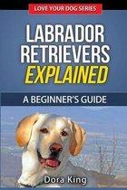 Labrador Retrievers Explained