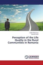 Perception of the Life Quality in the Rural Communities in Romania