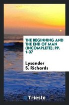 The Beginning and the End of Man (Incomplete); Pp. 1-37