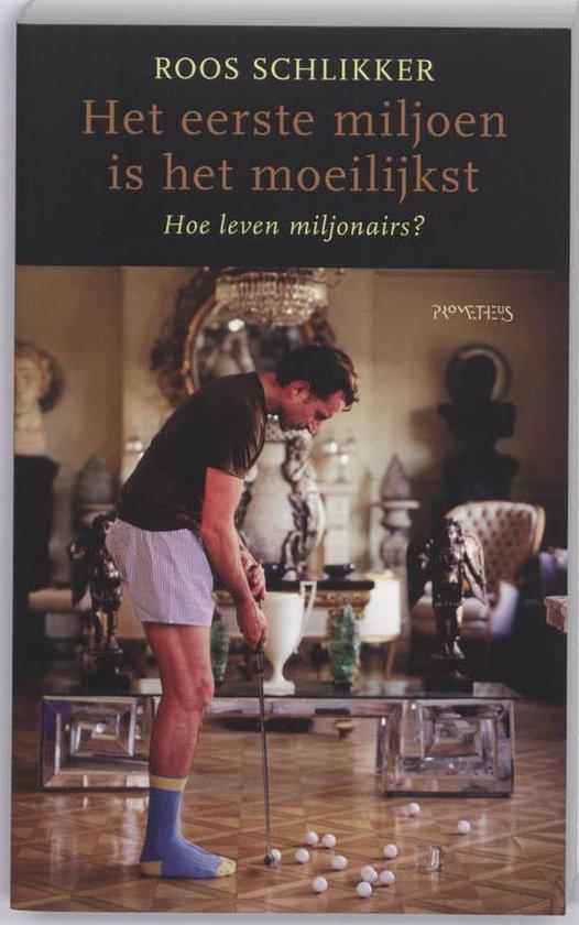 Het eerste miljoen is het moeilijkst - R. Schlikker |