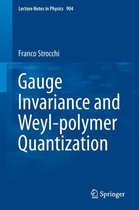 Gauge Invariance and Weyl-polymer Quantization