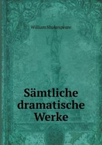 S mtliche Dramatische Werke