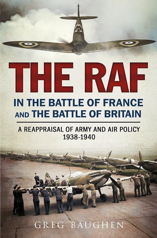 Boek cover The RAF in the Battle of France and the Battle of Britain van Greg Baughen (Onbekend)