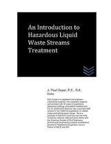 An Introduction to Hazardous Liquid Waste Streams Treatment
