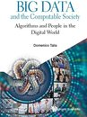 Big Data And The Computable Society: Algorithms And People In The Digital World