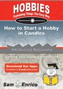 How to Start a Hobby in Candles