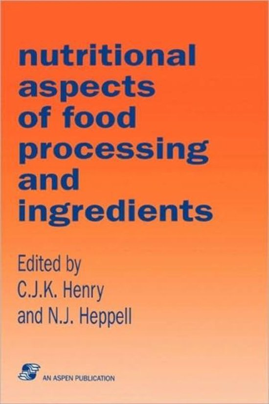Nutritional Aspects of Food Processing Ingredients