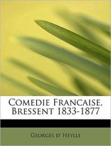 Comedie Francaise, Bressent 1833-1877