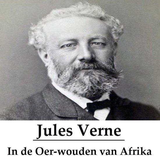 Classics in European Languages - In de Oer-wouden van Afrika (geïllustreerd) - Jules Verne |